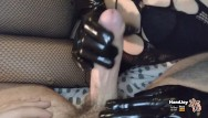 Sperm whale leather Handjoy handjob with black leather gloves while showing feet and ass
