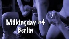 Milking Day #4 - Berlin