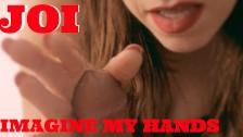 : Imagine My Hands 4K JOI