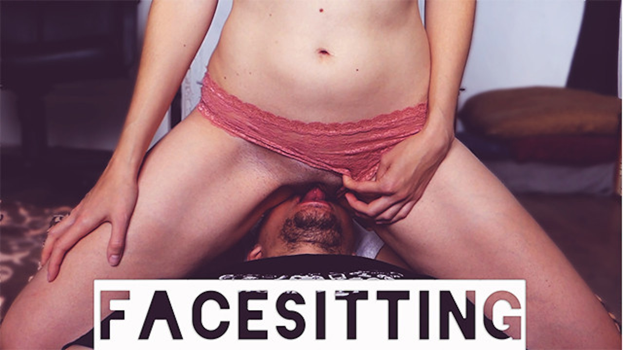 SITTING on FACE to orgasm. I likes FACE RIDE and when the PUSSY EATING FACE