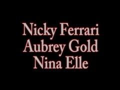 Lustful Lezzies Nina Elle, Nickey Ferrari & Aubrey Gold Gobble That Pussy!
