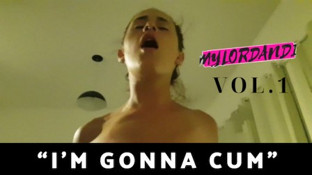 """I M GONNA CUM"" Amateur Teen Orgasm Announcement Compilation - MyLordandI - Vol 1"