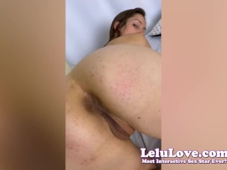 VLOG of Lelu Love's behind the scenes daily life asshole & pussy closeups JOI laughs & cries cock rating SPH & lots more…